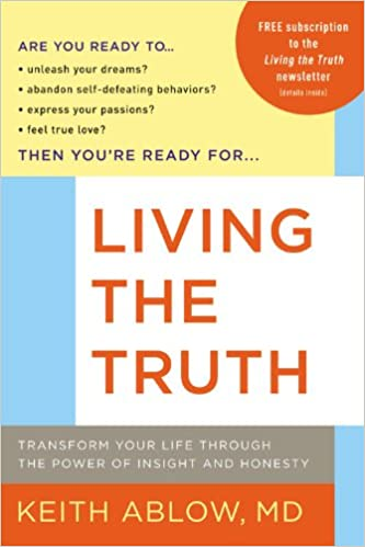 Living the Truth: Transform Your Life Through the Power of Insight and Honesty